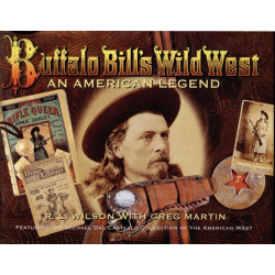 Buffalo Bill`s Wild West - An american legend