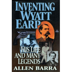 Inventing wyatt - His Life and many legends